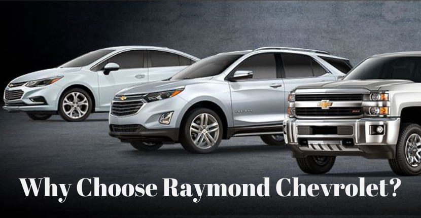 6 Reasons to Choose Raymond Chevrolet