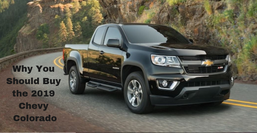 Reasons You Should Buy the 2019 Chevy Colorado