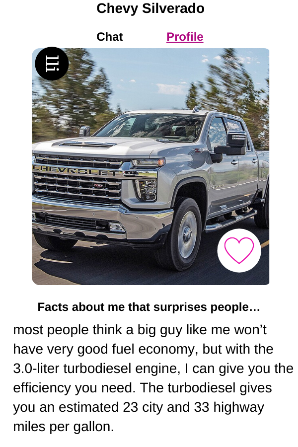 Chevy Silverado's turbodiesel gives you an estimated 23 city and 33 highway miles per gallon